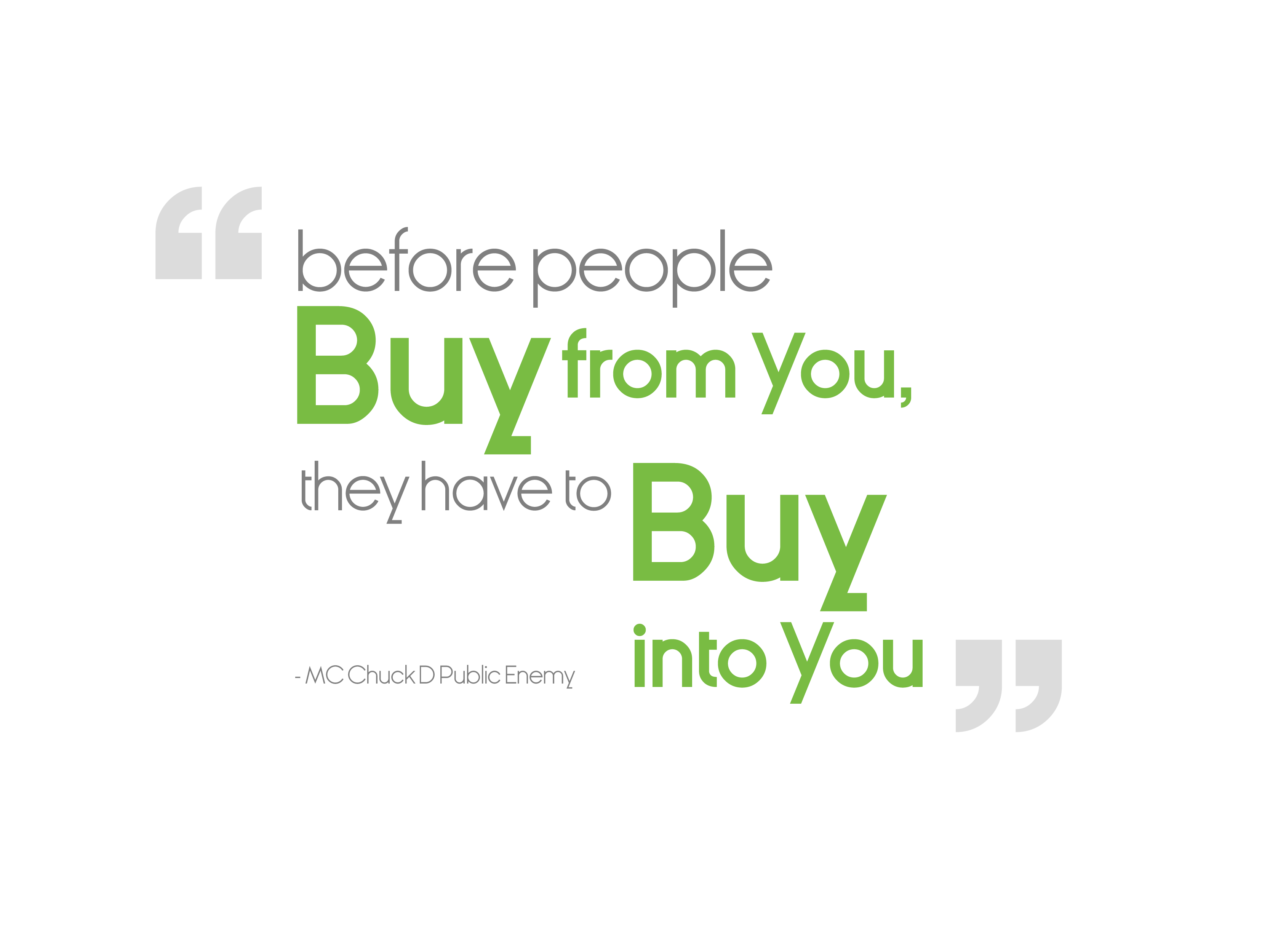 Before people buy from you, they have to buy into you